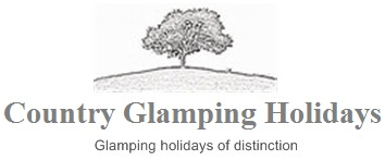 Country Glamping Holidays - Glamping Holidays of Distinction since '06